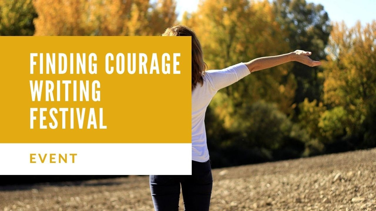 Finding Courage Writing Festival