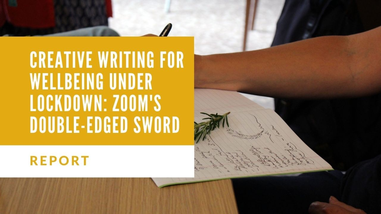 Creative Writing for Wellbeing under lockdown: Zoom's double-edged sword